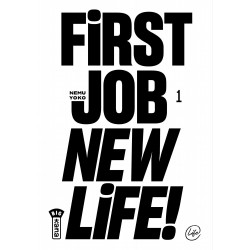 FIRST JOB NEW LIFE ! - TOME 1