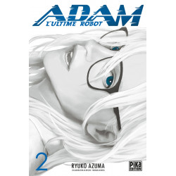 ADAM - L'ULTIME ROBOT - TOME 2