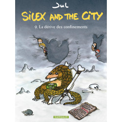 SILEX AND THE CITY - 9 - LA DÉRIVE DES CONFINEMENTS