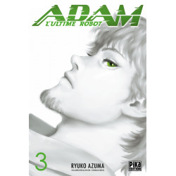 ADAM - L'ULTIME ROBOT - TOME 3