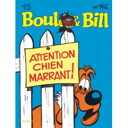 BOULE ET BILL - TOME 15 - ATTENTION CHIEN MARRANT !