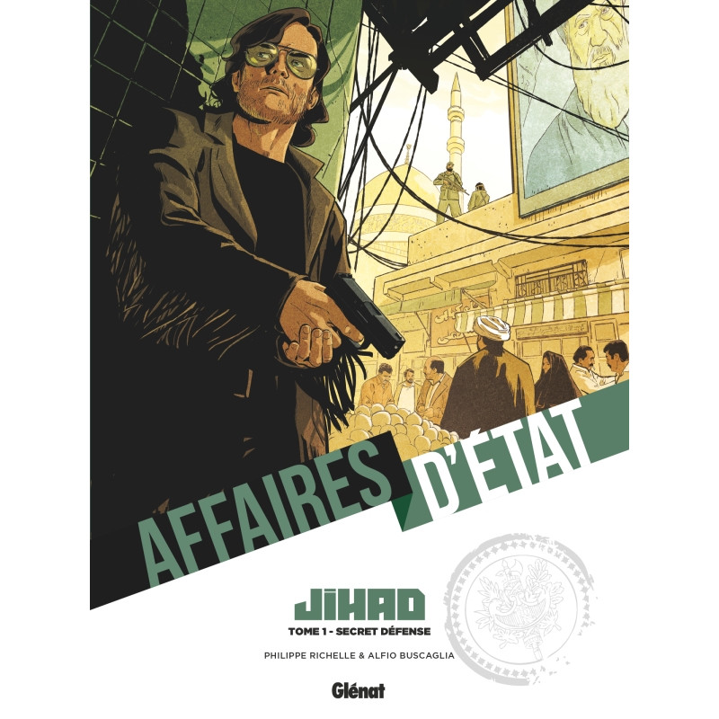 AFFAIRES D'ETAT - JIHAD - TOME 01 - SECRET DÉFENSE