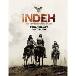 INDEH - UNE HISTOIRE DES GUERRES APACHES - INDEH - UNE HISTOIRE DES GUERRES APACHES