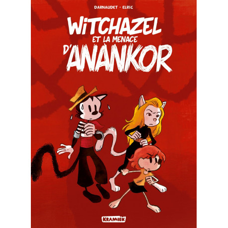 WITCHAZEL - 3 - WITCHAZEL ET LA MENACE D'ANANKOR