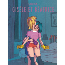 GISÈLE ET BÉATRICE - TOME 0 - GISÈLE ET BÉATRICE (RÉÉDITION + CAHIER)