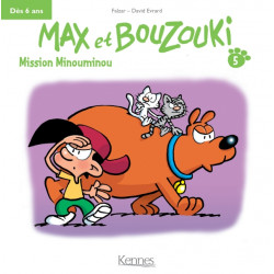 MAX ET BOUZOUKI  MINI T05 - MISSION MINOUMINOU