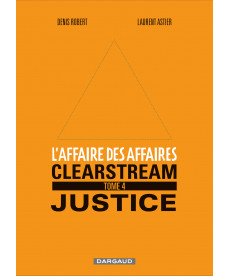 AFFAIRE DES AFFAIRES (L') - TOME 4 - CLEARSTREAM JUSTICE