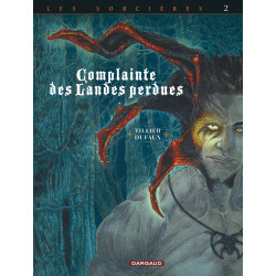 COMPLAINTE DES LANDES PERDUES - CYCLE 3 - TOME 2 - INFERNO (N/B)