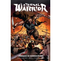 ETERNAL WARRIOR : CHRONIQUES DU GUERRIER ETERNEL