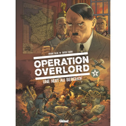 OPÉRATION OVERLORD - TOME 06 - UNE NUIT AU BERGHOF