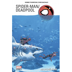 SPIDER-MAN/DEADPOOL T01: MARCHÉ NOIR