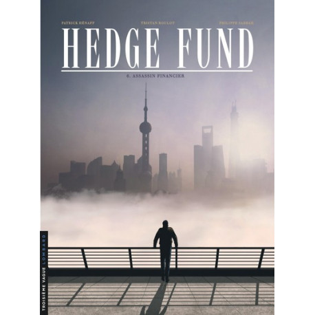 HEDGE FUND - TOME 6 - ASSASSIN FINANCIER