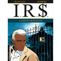 I.R.$ - TOME 9 - LIAISONS ROMAINES