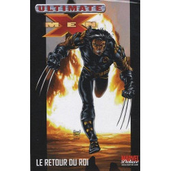 ULTIMATE X-MEN VOL 3 - LE RETOUR DU ROI